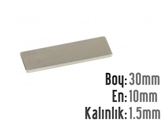 Boy: 30mm - En:10mm - Kalınlık:1.5mm Neodyum Mıknatıs